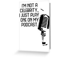 Podcast Celebrity Greeting Card