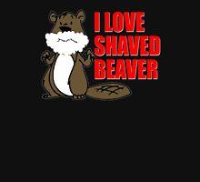 FUNNY T SHIRT I LOVE SHAVED BEAVER DIRTY T-Shirt