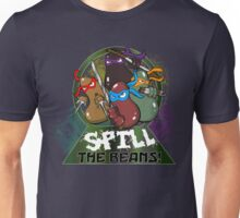 Spill The Beans! Unisex T-Shirt