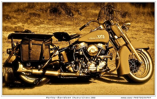 Harley - Davidson (Hydral Glider.1956).Brown Sugar Story. Fav 3 Views: 1351 . thank you easy riders !  Featured . Nostagic Art and Photography. Hold Your Memories. Buy what you like! by © Andrzej Goszcz,M.D. Ph.D