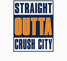 STRAIGHT OUT OF CRUSH CITY!  Unisex T-Shirt
