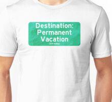 Permanent Vacation Unisex T-Shirt