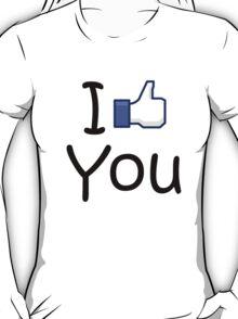 I Like you. . T-Shirt
