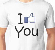 I Like you. . Unisex T-Shirt
