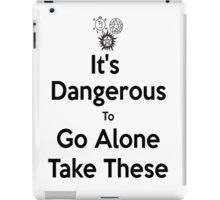 """it's Dangerous To Go Alone, Take these"" - Supernatural iPad Case/Skin"