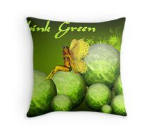Think Green! Throw Pillow
