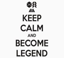 """Keep calm and Become Legend"" Kids Clothes"