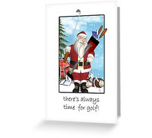 Christmas Card - Always Time For Golf Greeting Card
