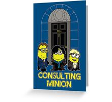 The Worlds only Consulting Minion Greeting Card