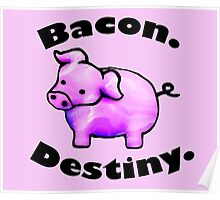 Bacon Destiny Poster