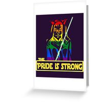 The Pride Is Strong (With Us All) Greeting Card