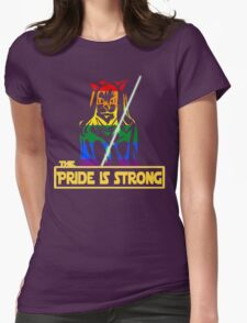 The Pride Is Strong (With Us All) Womens Fitted T-Shirt
