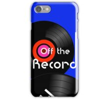 Off The Record iPhone Case/Skin