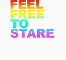 feel free to stare Unisex T-Shirt