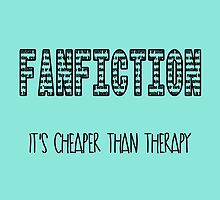 Fanfiction, it's cheaper than therapy by cybercaffeine