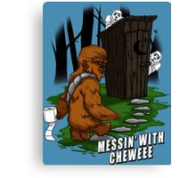 Messin' with Cheweee Canvas Print