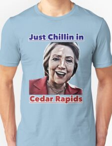 Just Chillin in Cedar Rapids T-Shirt