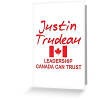 JUSTIN TRUDEAU LEADERSHIP CANADA CAN TRUST Greeting Card