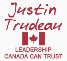 JUSTIN TRUDEAU LEADERSHIP CANADA CAN TRUST by Greenbaby