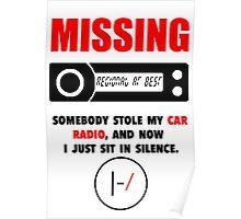 MISSING: Tyler's Car Radio Poster