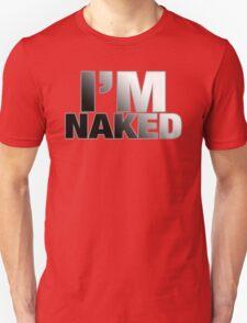 I'm Naked T-Shirt