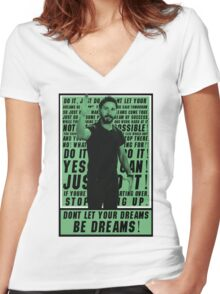 Don't let your dreams be dreams! Women's Fitted V-Neck T-Shirt