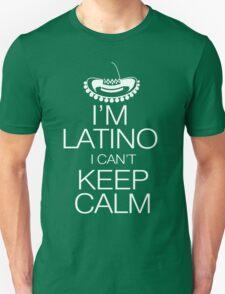 I'm Latino I can't keep calm T-Shirt