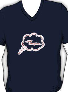 ...just imagine... T-Shirt