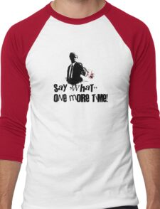 Say 'What' one more time! Men's Baseball ¾ T-Shirt