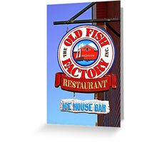 Old Fish Factory Restaurant sign Greeting Card