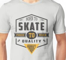 Born To Skate Quality Unisex T-Shirt