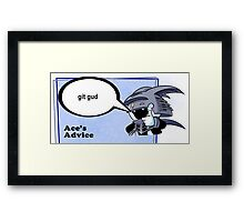 Ace's Advice -Git Gud Version- Framed Print