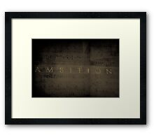 Ambition Framed Print