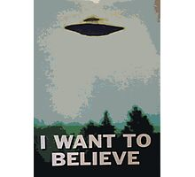 I Want to Believe- X Files Photographic Print