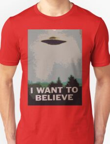 I Want to Believe- X Files Unisex T-Shirt