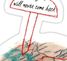 You'll go to the paper towns and you'll never come back Sticker