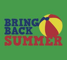 BRING BACK SUMMER! with beach ball Kids Clothes