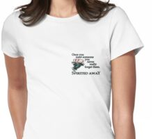 Sketchy Style Spirited Away Quote Womens Fitted T-Shirt