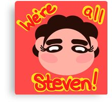 We're all Steven! Canvas Print