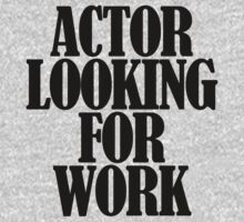 Actor looking for work by 28aboveSea