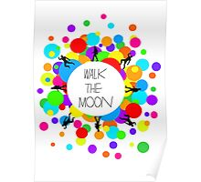 Walk the Moon Bubble Poster
