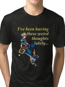 I've Been Having These Weird Thoughts Lately - Kingdom Hearts Tri-blend T-Shirt