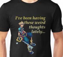 I've Been Having These Weird Thoughts Lately - Kingdom Hearts Unisex T-Shirt