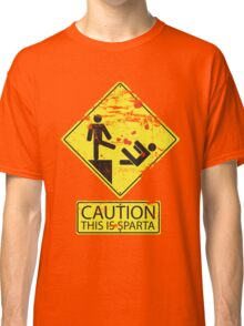 Caution! This is Sparta! Classic T-Shirt
