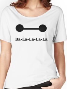 Ba-La-La-La-La Women's Relaxed Fit T-Shirt
