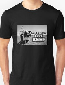 Who doesn't like beef T-Shirt