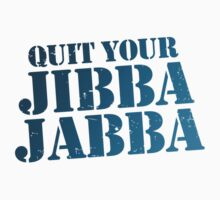 Quit your jibba jabba - A team - Blue by buud