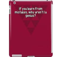 If you learn from mistakes' why aren't I a genius? iPad Case/Skin