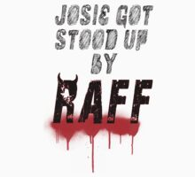 JOSSIE GOT STOOD UP BY RAFF! by Joshua  Draffin