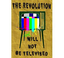 The revolution will not be televised  Photographic Print